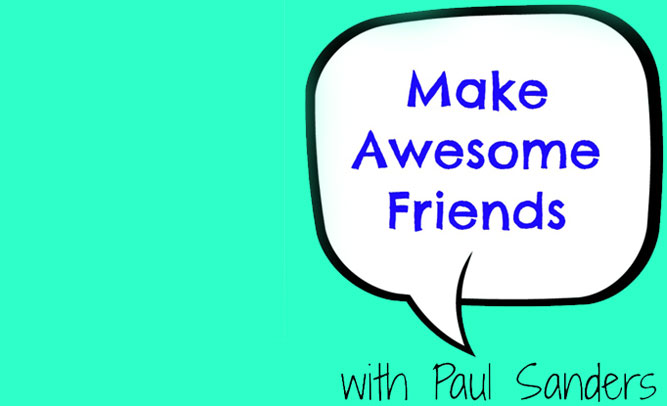 Make Awesome Friends